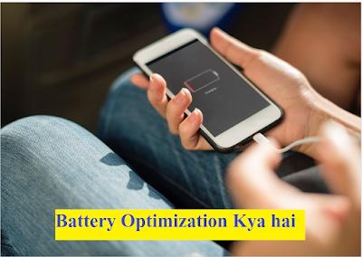 Battery Optimization Kya Hai