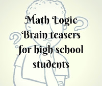 Math Logic Brain teasers for high school students