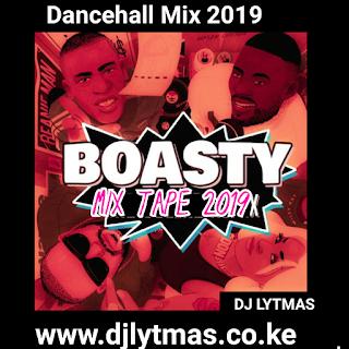 DJ LYTMAS - BOASTY DANCEHALL MIX TAPE 2019