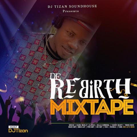 Mixtape: DJ Tizan - De Rebirth Mixtape