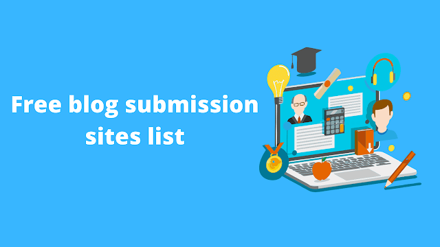 10 Free blog Submission Sites list 2021 [High DA]