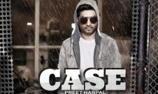 Preet Harpal new single punjabi song Case Best Punjabi single album Case 2016 week