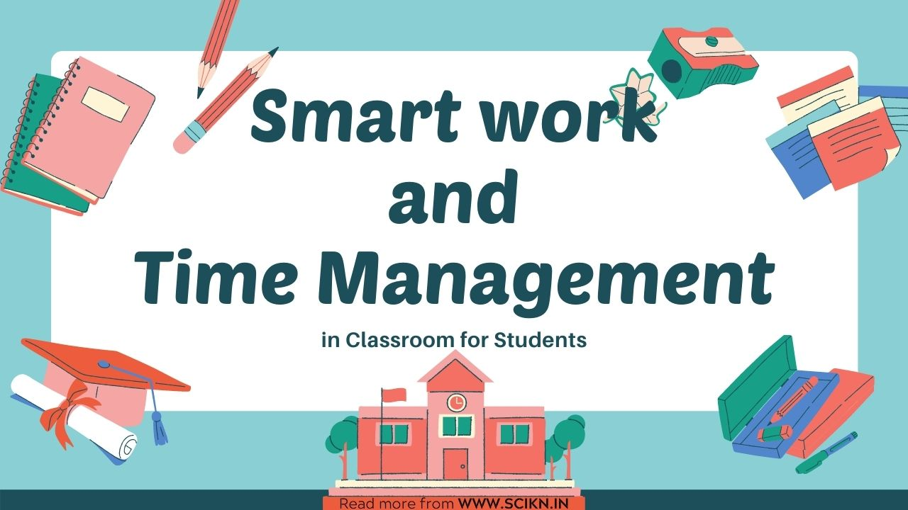 Smart work and Time Management habits in Classroom