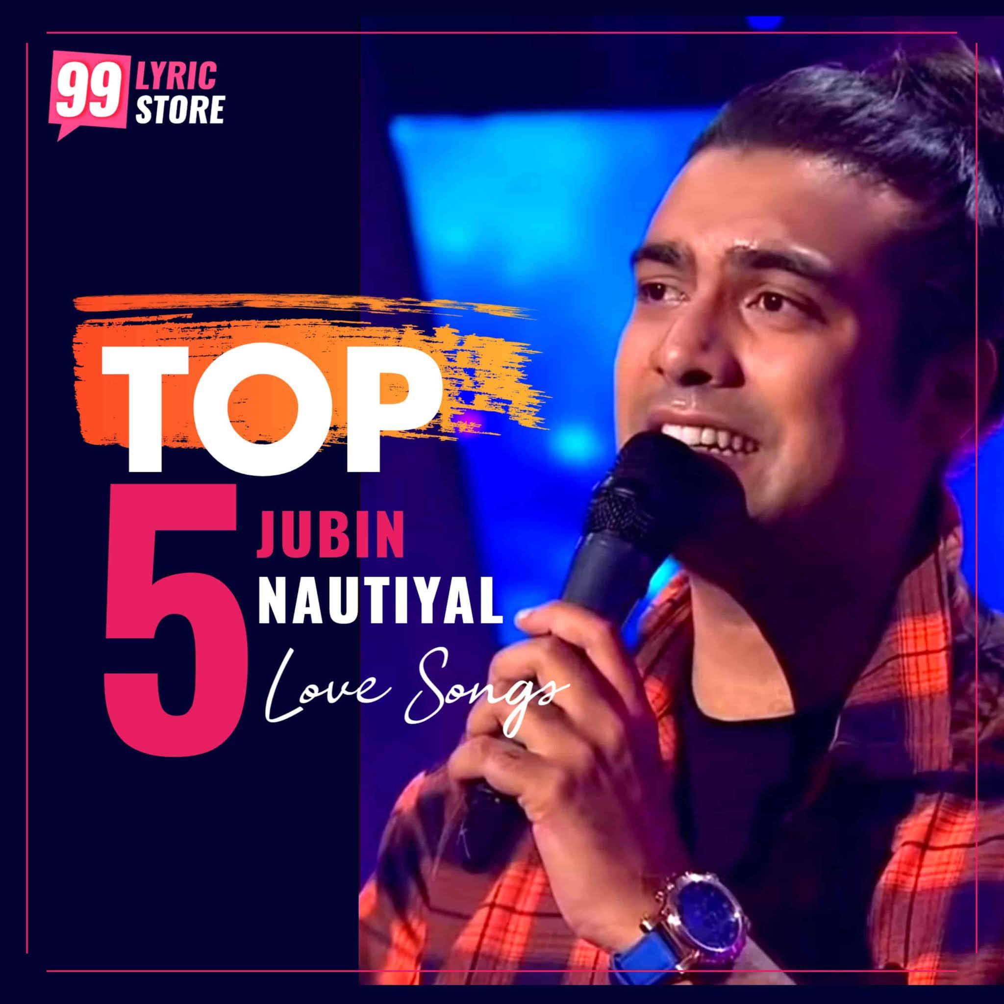 Top 5 Jubin Nautiyal Love Songs image.