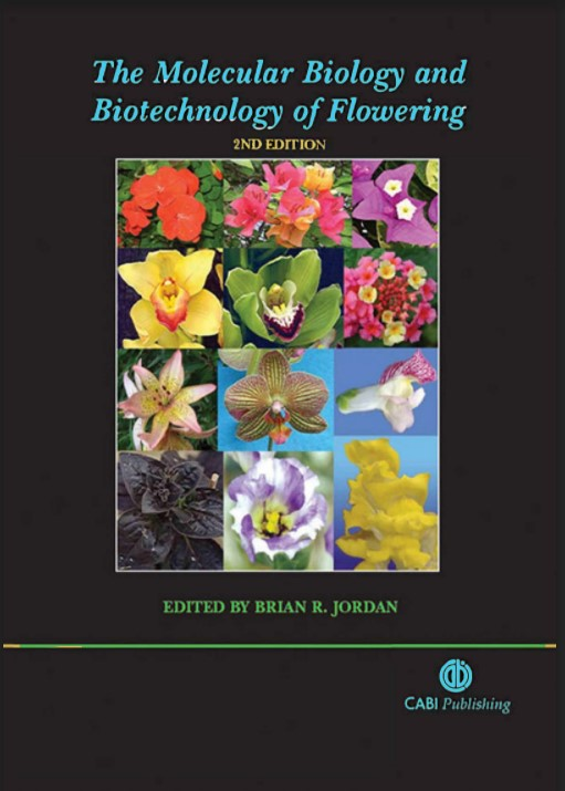 The Molecular Biology and Biotechnology of Flowering 2 Edition Brian R. Jordan in pdf