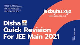 Disha 30 Minutes Quick Revision Books For JEE Main 2021 Physics, Chemistry& Mathematics [PDF]
