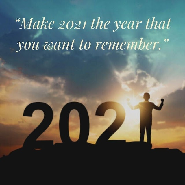 Make 2021 the Year That You Want - Quotes Top 10 Updated