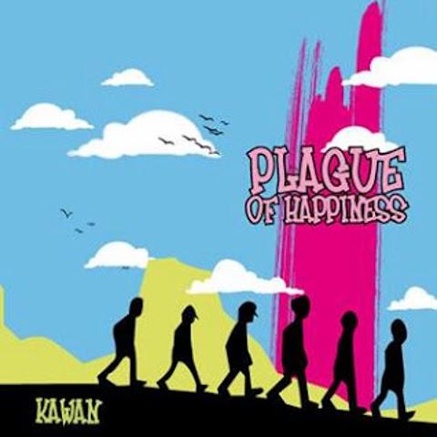 Plague Of Happiness - Kawan MP3