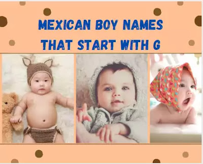 Mexican boy names that start with G