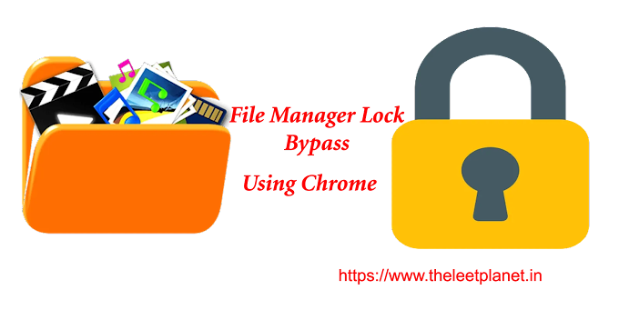 Bypass File Manager Lock on Android and access all the data using Google Chrome