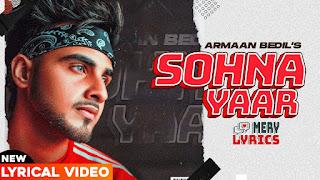 Sohna Yaar By Armaan Bedil - Lyrics