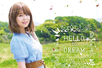 Yuka Iguchi - HELLO to DREAM「Lirik & Terjemahan」