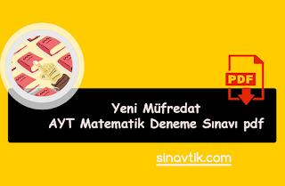 Yeni Müfredat AYT Matematik Deneme Sınavı pdf