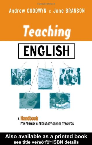 Teaching-English-A-Handbook-for-Primary-and-Secondary-School-Teachers-Andrew-Goodwyn-Jane-Branson