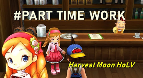Part Time Work / Kerja Paruh Waktu - Harvest Moon Hero of Leaf Valley
