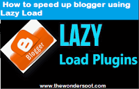 How to speed up blogger using Lazy Load