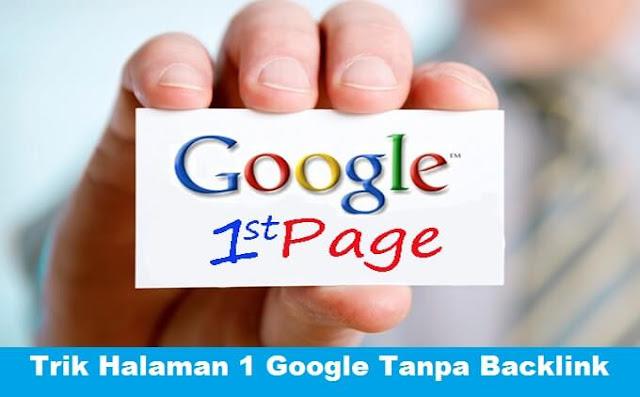 Ini Yang Saya Lakukan Untuk Mendapatkan Halaman 1 Di Pencarian Google Tanpa Backlink