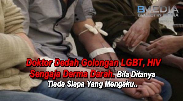 Doktor Dedah Golongan LGBT, HIV Sengaja Derma Darah. Bila Ditanya Tiada Siapa Yang Mengaku..
