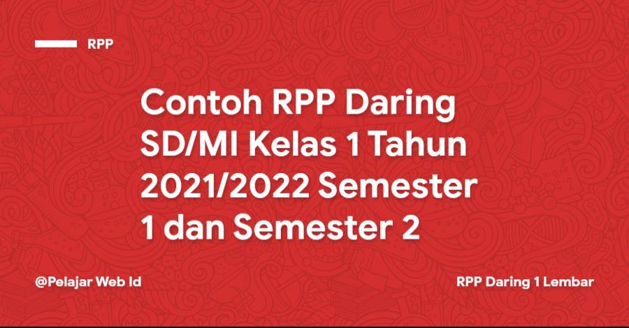 Contoh RPP Daring SD/MI Kelas 1 Tahun 2021/2022 Semester 1 dan Semester 2