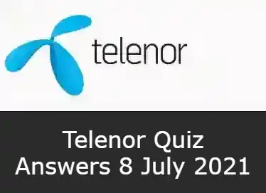 8 July Telenor Answers Today   Telenor Quiz Today 8 July 2021