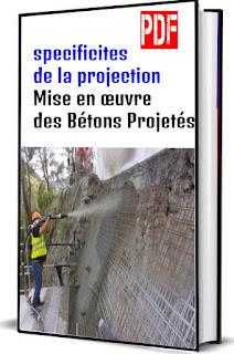 specificites de la projection Mise en œuvre des Bétons Projetés pdf