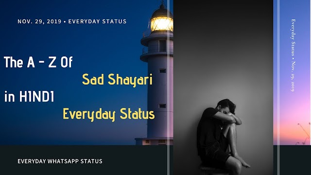 The A - Z Of SAD SHAYARI in HINDI Everyday Status