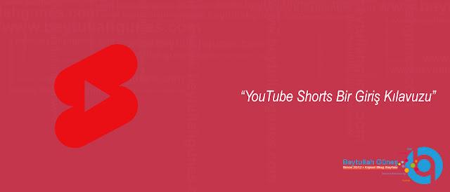 YouTube Shorts Bir Giriş Kılavuzu
