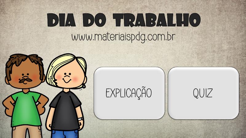 DIA DO TRABALHO - EXPLICATIVO E JOGO