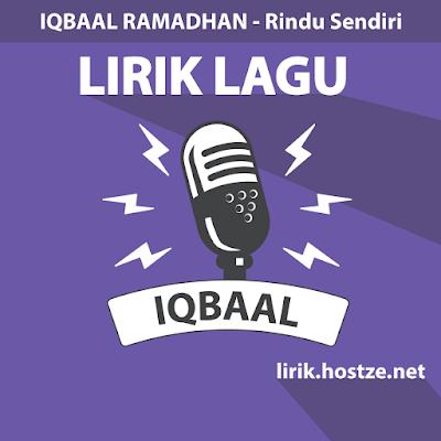 Lirik Lagu Rindu Sendiri - Iqbaal Ramadhan - Lirik Lagu Indonesia
