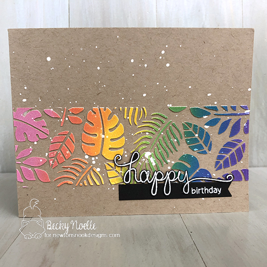 Happy Birthday by Becky features Tropical Leaves and Simply Sentimental by Newton's Nook Designs; #newtonsnook