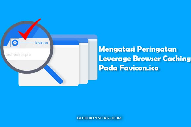 Solusi Peringatan Leverage Browser Caching Favicon.ico