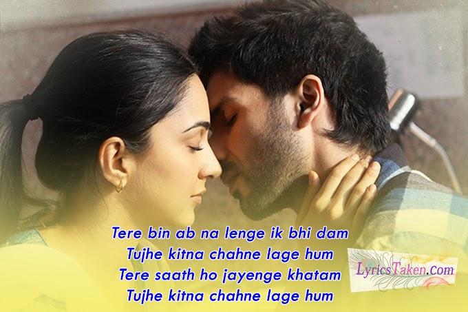 Tujhe Kitna Chahne Lage Lyrics | Kabir singh | Lyricstaken