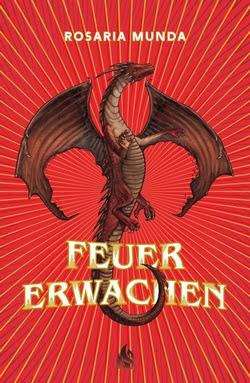 Bücherblog. Rezension. Buchcover. Feuererwachen (Band 1) von Rosaria Munda. Jugendbuch. Fantasy. Arctis Verlag.