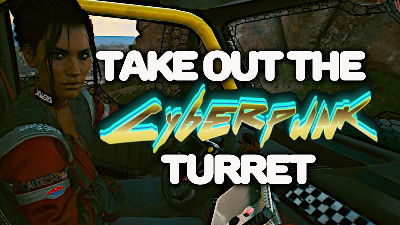 Cyberpunk 2077 Guide How to Destroy Turrets