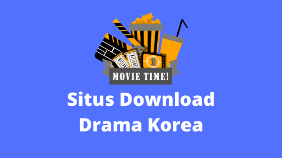 situs download drama korea subtitle Indonesia