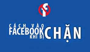 Cách vào facebook khi facebook bị chặn