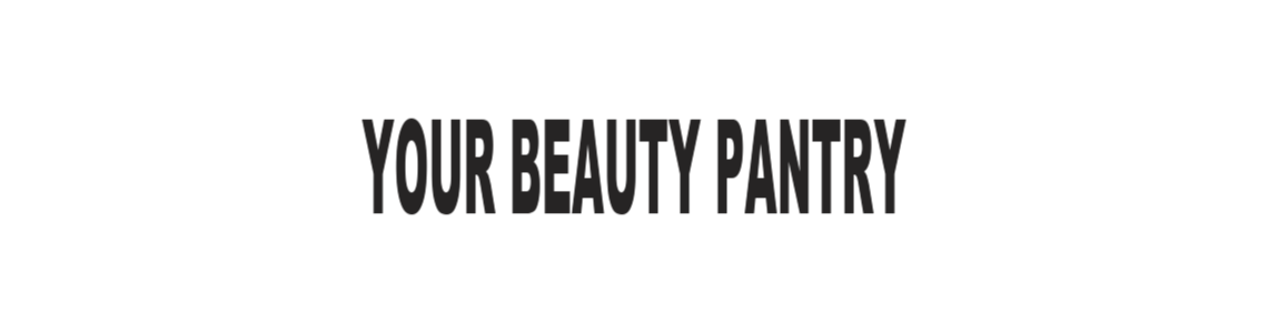 Your Beauty Pantry | Best Beauty Tips