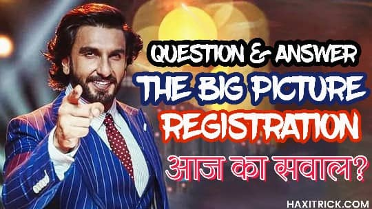 The Big Picture Registration Question and Answer