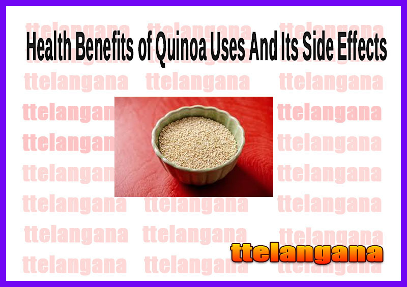 Health Benefits of Quinoa Uses And Its Side Effects
