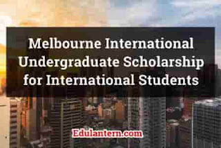 Melbourne International Undergraduate Scholarship for International Students