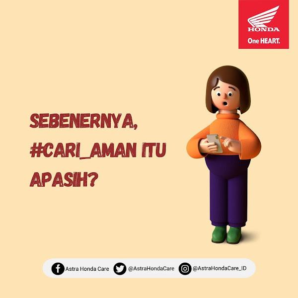 Makna Kata #Cari_Aman dari Astra Motor Honda