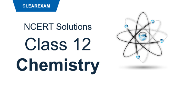 NCERT Solutions Class 12 Chemistry