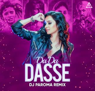 DA DA DASSE ( REMIX) - DJ PAROMA REMIX
