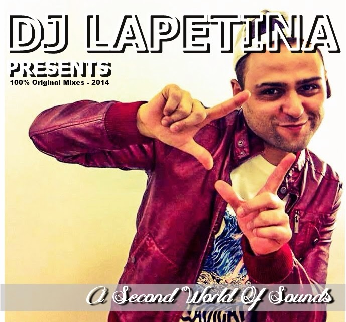 DJ Lapetina - A Second World Of Sounds (100% Original Mixes 2014)