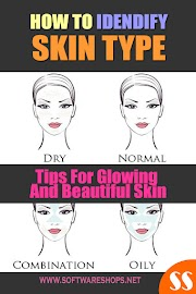 How To Identify Skin Type And Tips For Glowing and Beautiful Skin