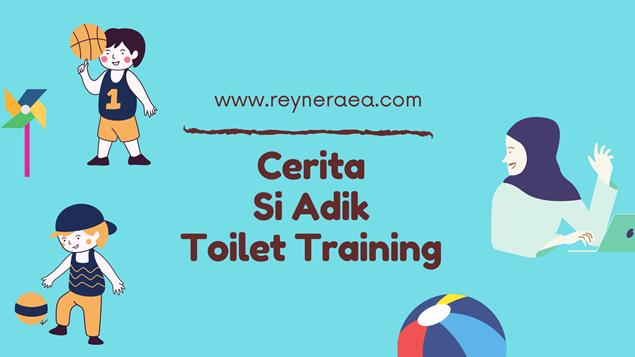 Cerita Si Adik Toilet Training