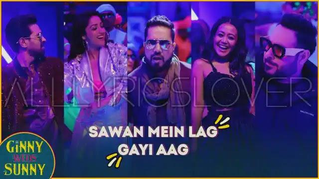 Sawan Mein Lag Gayi Aag Lyrics - Ginny Weds Sunny   Mika, Neha