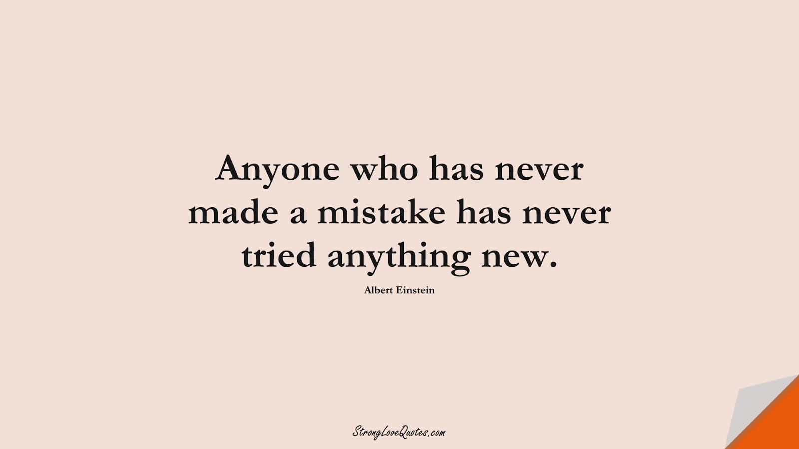 Anyone who has never made a mistake has never tried anything new. (Albert Einstein);  #EducationQuotes