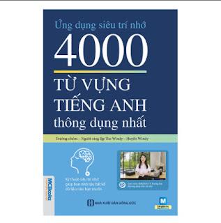 Ứng Dụng Siêu Trí Nhớ 4000 Từ Vựng Tiếng Anh Thông Dụng Nhất ebook PDF EPUB AWZ3 PRC MOBI
