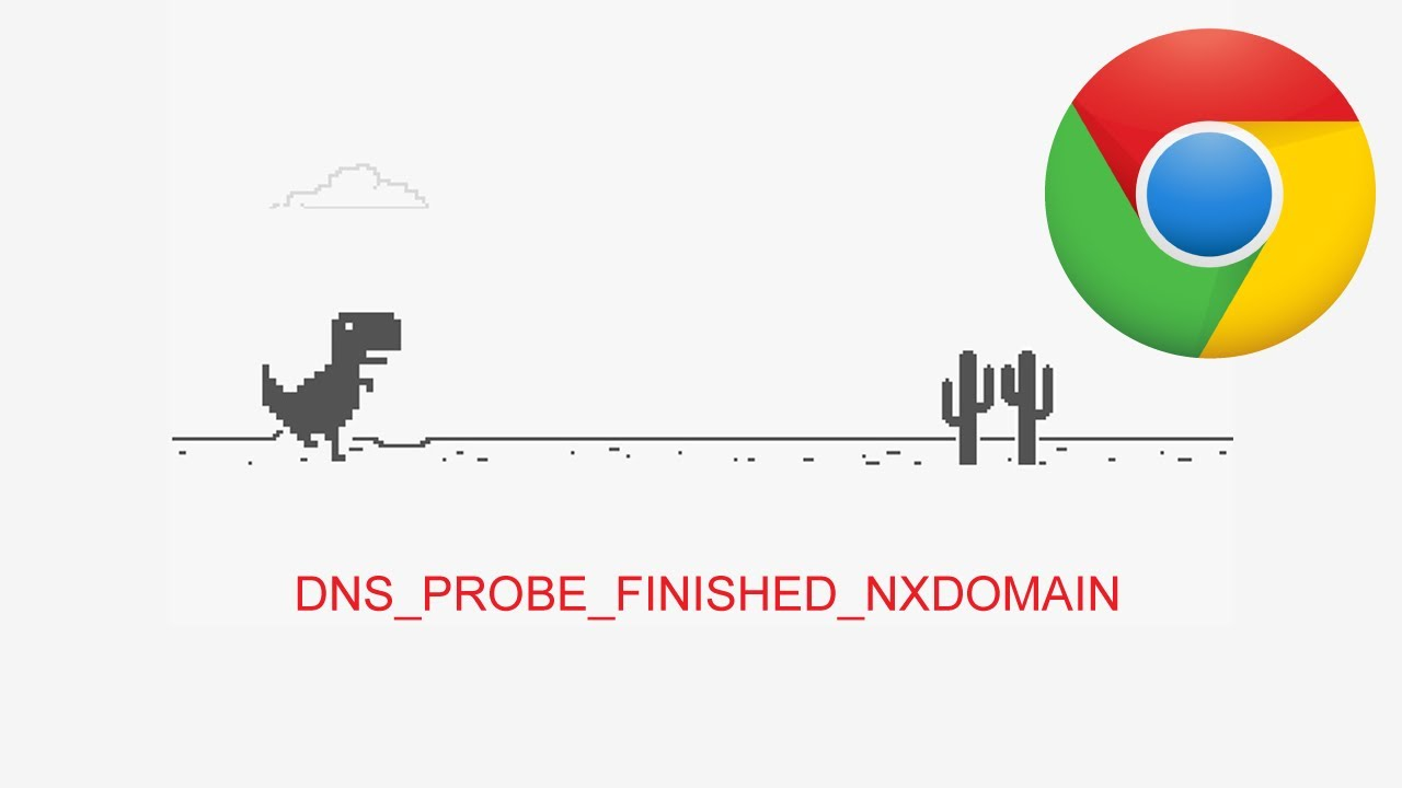 How to Fix DNS_PROBE_FINISHED_NXDOMAIN Error on Chrome